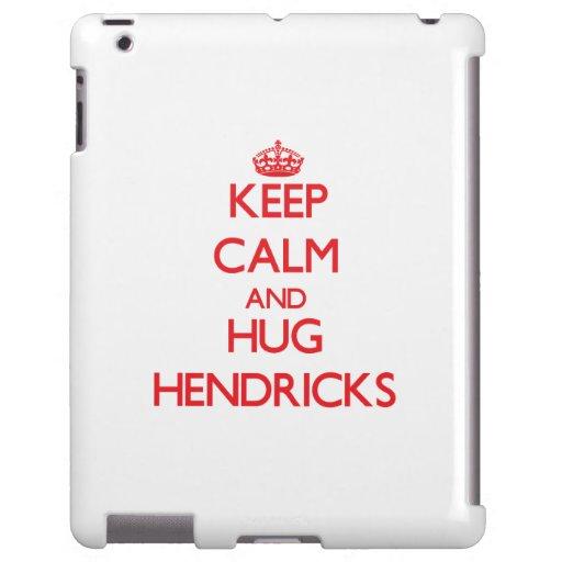 Mantenga tranquilo y abrazo Hendricks