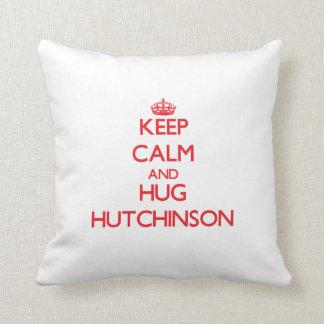 Mantenga tranquilo y abrazo Hutchinson Cojin