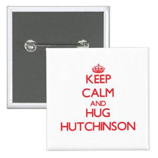 Mantenga tranquilo y abrazo Hutchinson Pins