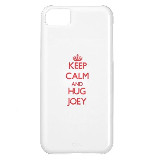 Mantenga tranquilo y ABRAZO Joey