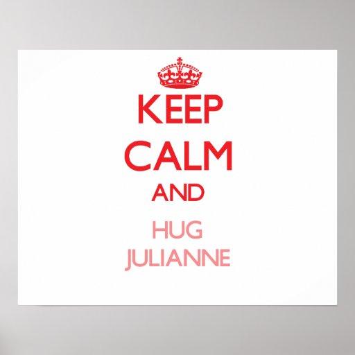 Mantenga tranquilo y abrazo Julianne Impresiones