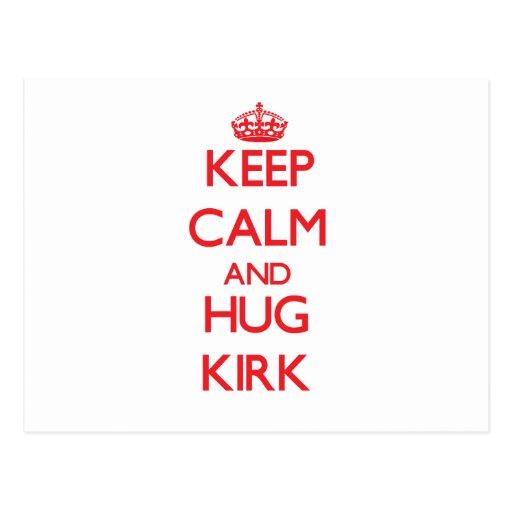Mantenga tranquilo y abrazo Kirk Tarjetas Postales
