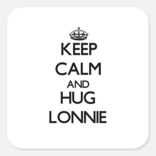 Mantenga tranquilo y abrazo Lonnie Pegatina Cuadradas