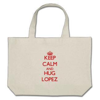 Mantenga tranquilo y abrazo López Bolsas De Mano