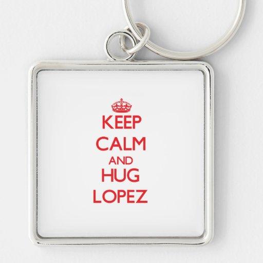 Mantenga tranquilo y abrazo López Llavero Personalizado