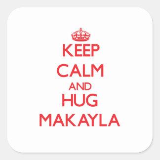 Mantenga tranquilo y abrazo Makayla Pegatinas Cuadradas Personalizadas