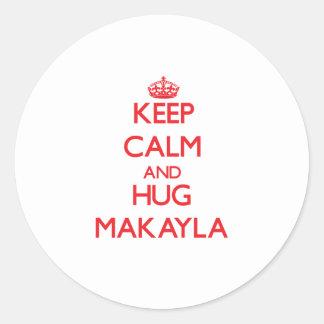 Mantenga tranquilo y abrazo Makayla Pegatina Redonda