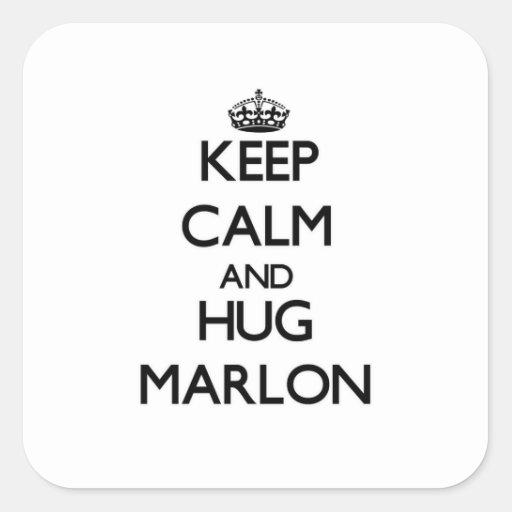 Mantenga tranquilo y abrazo Marlon Pegatina Cuadrada