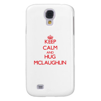 Mantenga tranquilo y abrazo Mclaughlin Funda Para Galaxy S4