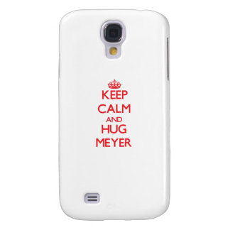 Mantenga tranquilo y abrazo Meyer Funda Para Galaxy S4