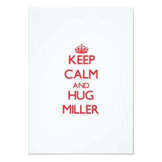 Mantenga tranquilo y abrazo Miller Comunicados Personalizados