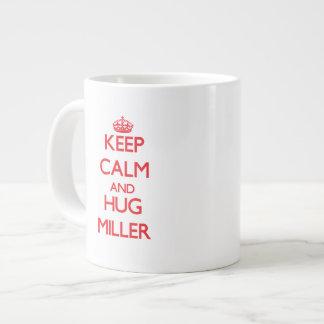 Mantenga tranquilo y abrazo Miller Tazas Jumbo