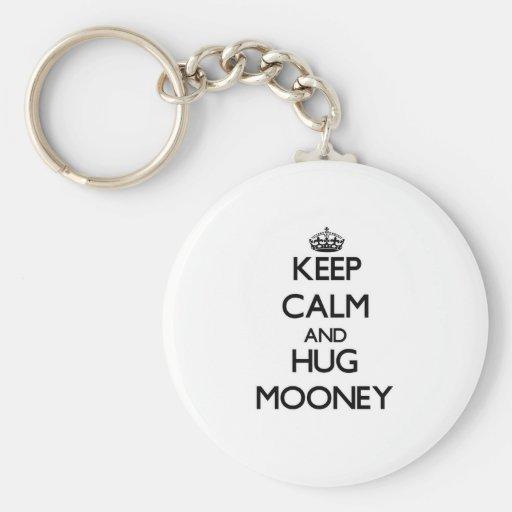 Mantenga tranquilo y abrazo Mooney Llaveros Personalizados