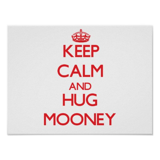 Mantenga tranquilo y abrazo Mooney Póster
