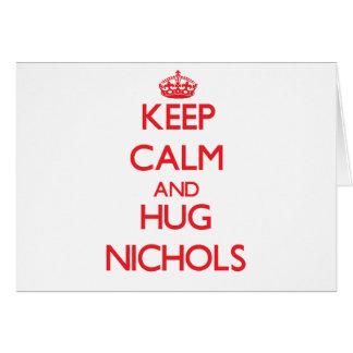 Mantenga tranquilo y abrazo Nichols Tarjeta De Felicitación