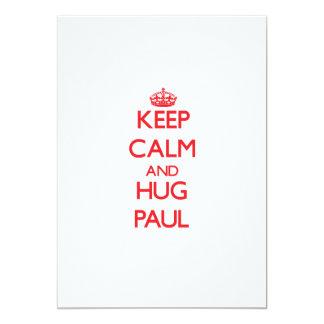 """Mantenga tranquilo y abrazo Paul Invitación 5"""" X 7"""""""