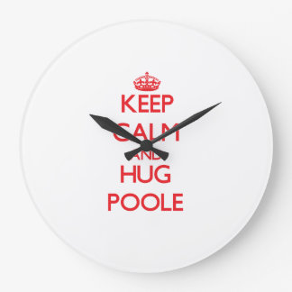 Mantenga tranquilo y abrazo Poole Reloj De Pared