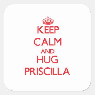 Mantenga tranquilo y abrazo Priscilla Pegatina Cuadradas Personalizada