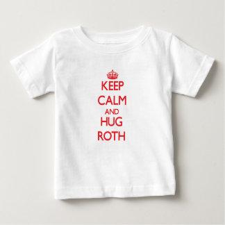 Mantenga tranquilo y abrazo Roth T-shirt