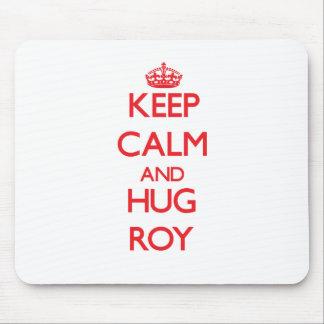 Mantenga tranquilo y abrazo Roy Tapetes De Ratones