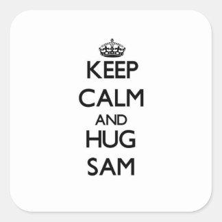 Mantenga tranquilo y abrazo Sam Colcomanias Cuadradass