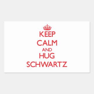 Mantenga tranquilo y abrazo Schwartz Pegatina Rectangular