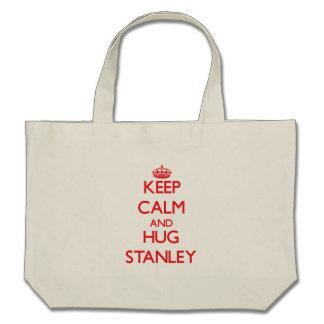 Mantenga tranquilo y abrazo Stanley Bolsas