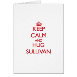 Mantenga tranquilo y abrazo Sullivan Felicitación