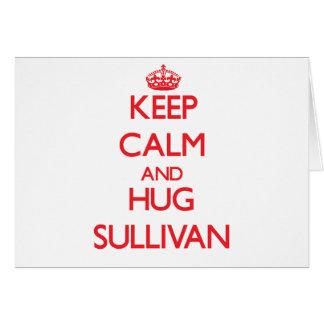 Mantenga tranquilo y abrazo Sullivan Tarjetas