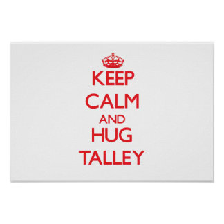 Mantenga tranquilo y abrazo Talley Posters