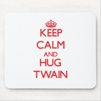 Mantenga tranquilo y abrazo Twain Tapete De Raton