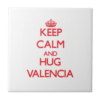 Mantenga tranquilo y abrazo Valencia Tejas