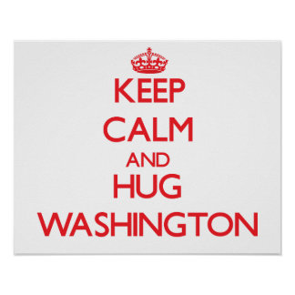 Mantenga tranquilo y abrazo Washington Impresiones