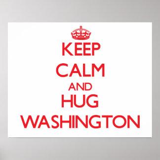 Mantenga tranquilo y abrazo Washington Posters