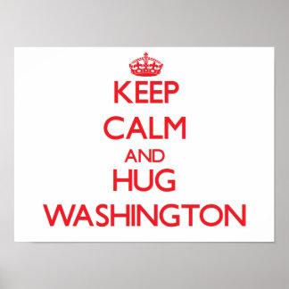 Mantenga tranquilo y abrazo Washington Poster