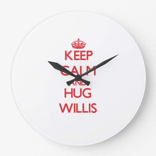 Mantenga tranquilo y abrazo Willis Reloj