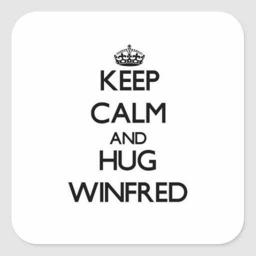Mantenga tranquilo y abrazo Winfred Pegatina Cuadrada