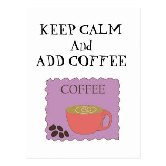 Mantenga tranquilo y añada el café postal