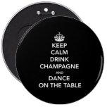 Mantenga tranquilo y bebida Champán y baile en la  Pins
