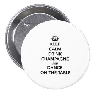 Mantenga tranquilo y bebida Champán y baile en la  Pin Redondo De 3 Pulgadas
