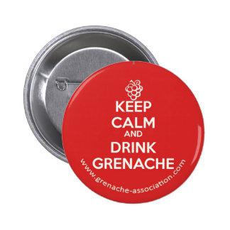 Mantenga tranquilo y bebida Grenache Pin Redondo De 2 Pulgadas