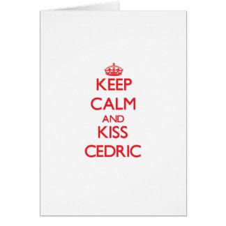 Mantenga tranquilo y beso Cedric Felicitaciones