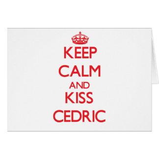 Mantenga tranquilo y beso Cedric Tarjeta