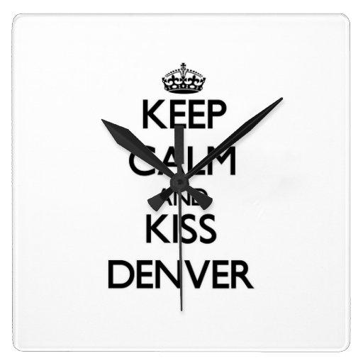 Mantenga tranquilo y beso Denver Reloj