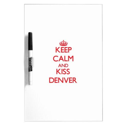 Mantenga tranquilo y beso Denver Tablero Blanco