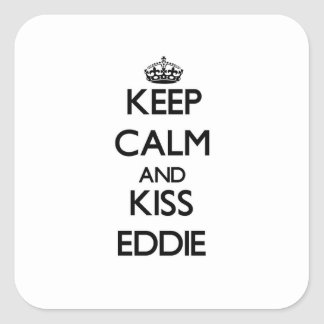Mantenga tranquilo y beso Eddie Pegatina Cuadrada