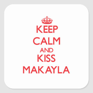 Mantenga tranquilo y beso Makayla Pegatina Cuadradas Personalizada