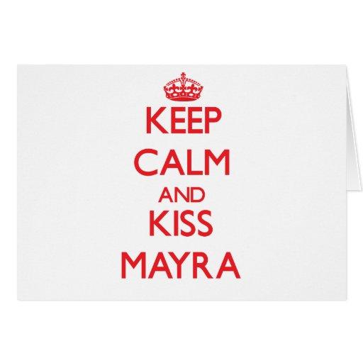 Mantenga tranquilo y beso Mayra Tarjeta De Felicitación