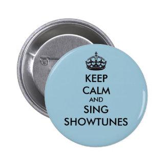 Mantenga tranquilo y cante Showtunes Pin Redondo De 2 Pulgadas