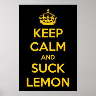 Mantenga tranquilo y chupe el limón póster